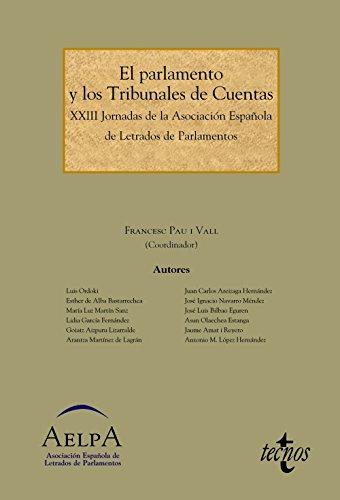 El Parlamento y los Tribunales de Cuentas: XXIII Jornadas de la Asociación Española de Letrados de Parlamentos (Derecho - Estado Y Sociedad)