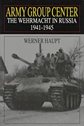 Army Group Center: Wehrmacht in Russia, 1941-45 (Schiffer Military History)