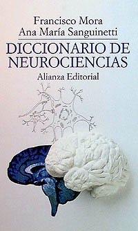 Diccionario de neurociencias (El Libro De Bolsillo (Lb)) por Francisco Mora