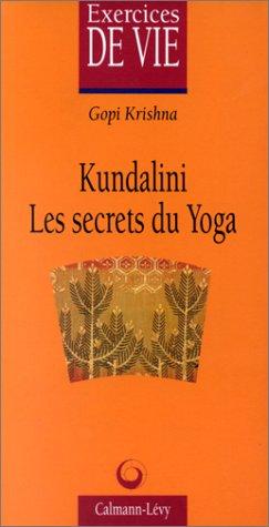 Kundalini : Les secrets du yoga