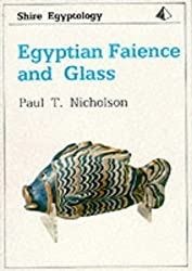 Egyptian Faience and Glass (Shire Egyptology)