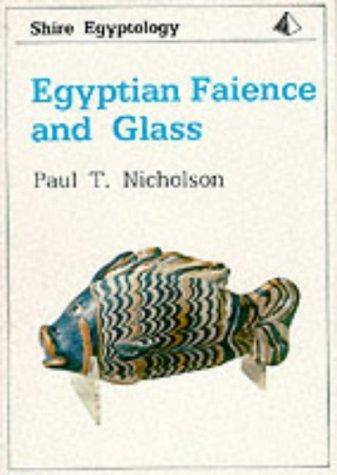 Egyptian Faience and Glass (Shire Egyptology)