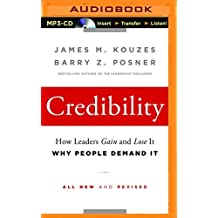 Credibility: How Leaders Gain and Lose It, Why People Demand It, 2nd Edition by Barry Z. Posner (2016-03-22)