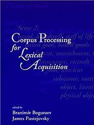 Corpus Processing for Lexical Acquisition (Language, Speech, & Communication)