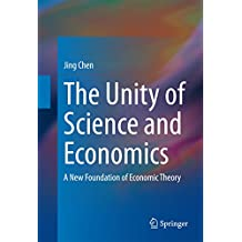 The Unity of Science and Economics: A New Foundation of Economic Theory