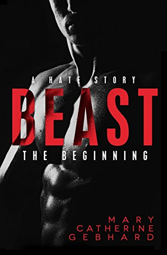 Beast: A Hate Story, The Beginning: Volume 1