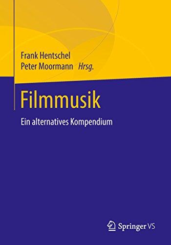 Filmmusik: Ein alternatives Kompendium