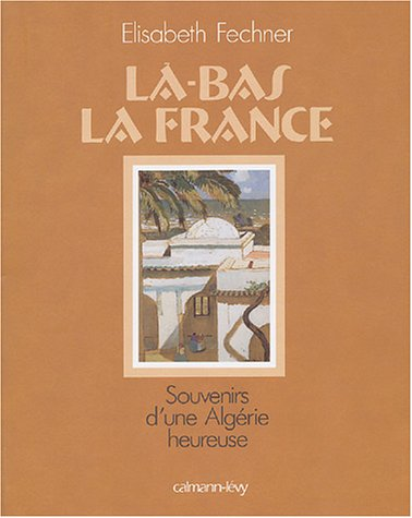 Là-bas la France par E. Fechner