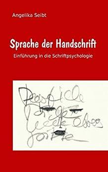 Sprache der Handschrift: Einführung in die Schriftpsychologie von [Seibt, Angelika]