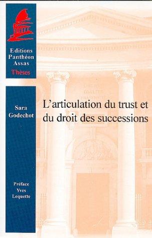 L'articulation du trust et du droit des successions par S. Godechot