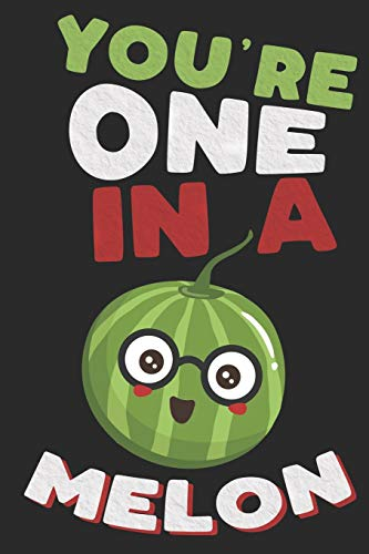 You're One In A Melon: Cute Watermelon Fruit Notebook (Cake Topper Watermelon)