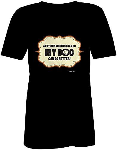 Anything Your Dog Can Do My Dog Can Do Better �?V-Neck T-Shirt Frauen-Damen �?hochwertig bedruckt mit lustigem Spruch �?Die perfekte Geschenk-Idee (01) schwarz