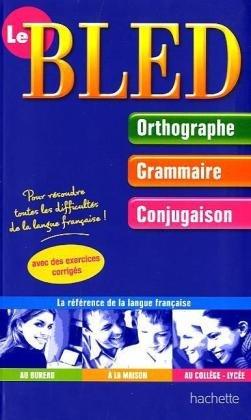 Le Bled : Orthographe-Grammaire-Conjugaison