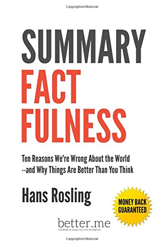 Read pdf summary factfulness ten reasons we re wrong about the full ebook pdf summary factfulness ten reasons we re wrong about the world and why things are better than you think hans rosling read online fandeluxe