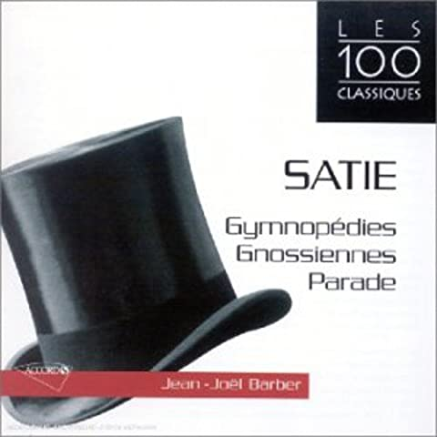 Satie : Gymnopédies, Gnossiennes, Parade