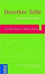 Gesammelte Werke Band 6: Du stilles Geschrei. Wege der Mystik: Herausgegen von Ursula Baltz-Otto und Fulbert Steffensky