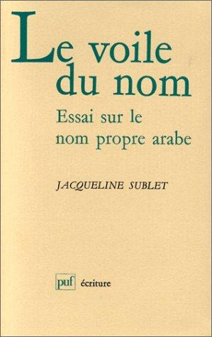 Le voile du nom : Essai sur le nom propre arabe