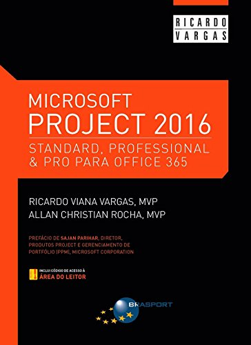 Microsoft Project 2016: Standard, Professional & Pro for Office 365 (Portuguese Edition) por Ricardo Viana Vargas