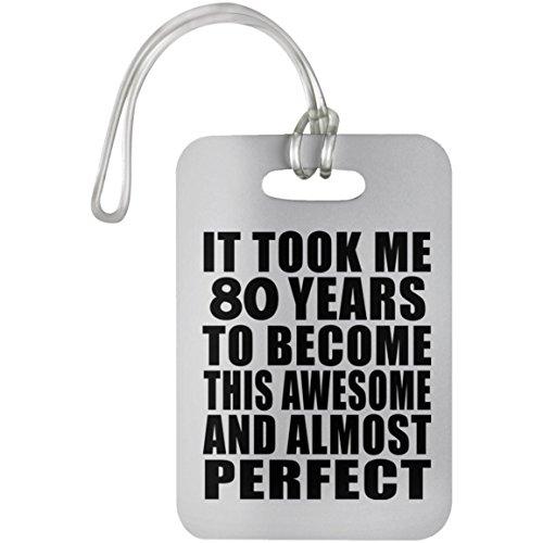 Designsify 80th Birthday Took 80 Years to Become Awesome & Perfect - Luggage Tag Gepäckanhänger Reise Koffer Gepäck Kofferanhänger - Geschenk zum Geburtstag Jahrestag Muttertag Vatertag Ostern (Bday Ideen 80th)