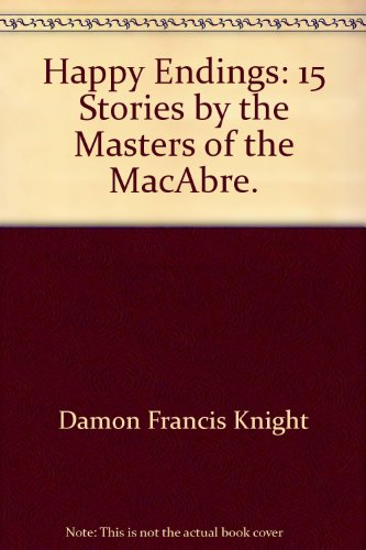 Happy Endings: 15 Stories by the Masters of the MacAbre.