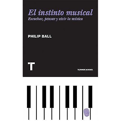 El instinto musical: Escuchar, pensar y vivir la música (Noema) (Spanish Edition) - El Arte Musicale Musica