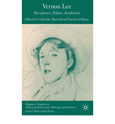 [(Vernon Lee: Decadence, Ethics, Aesthetics)] [Author: Patricia Pulham] published on (June, 2006)