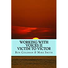 Working with Voices II: Victim to Victor (English Edition)