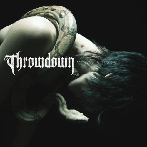 Venom & Tears by THROWDOWN (2010-08-02)