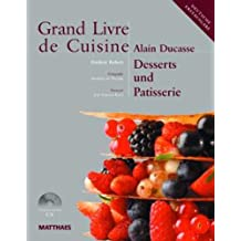 Grand Livre de Cuisine / Desserts und Patisserie: Desserts & Patisserie, Die mediterrane Küche und weltweit genießen / Grand Livre de Cuisine