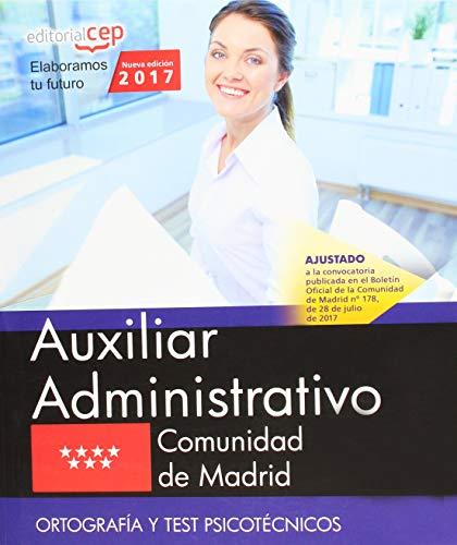 Auxiliar Administrativo. Comunidad de Madrid. Ortografía y test psicotécnicos por Editorial CEP
