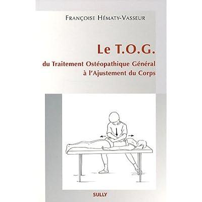 Le TOG : Du Traitement Ostéopathique Général à l'Ajustement du Corps