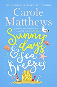 Sunny Days and Sea Breezes: The PERFECT feel-good, escapist read from the Sunday Times bestseller (English Edi