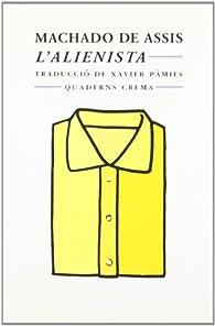 L'alienista par  Joaquim Machado de Assis