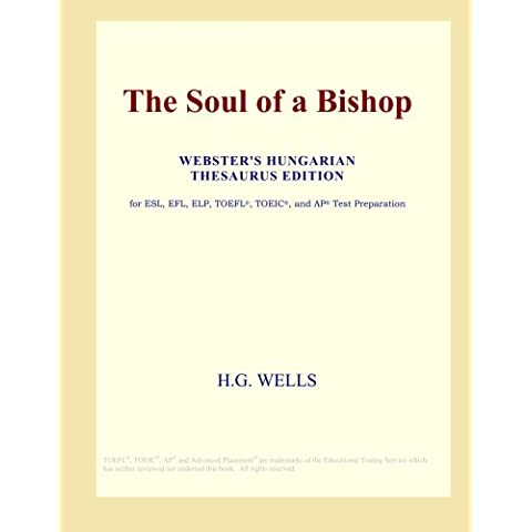 The Soul of a Bishop (Webster's Hungarian Thesaurus Edition)