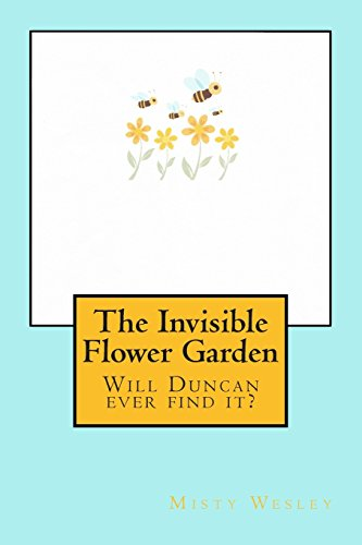 The Invisible Flower Garden: Will Duncan ever find it?