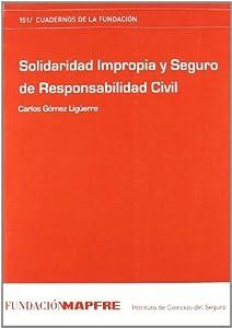 seguro responsabilidad civil: Solidaridad Impropia Y Seguro De Responsabilidad Civil (Cuadernos de la Fundació...