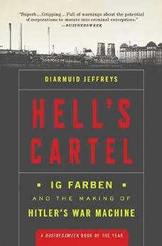 Hell's Cartel: IG Farben and the Making of Hitler's War Machine von [Jeffreys, Diarmuid]