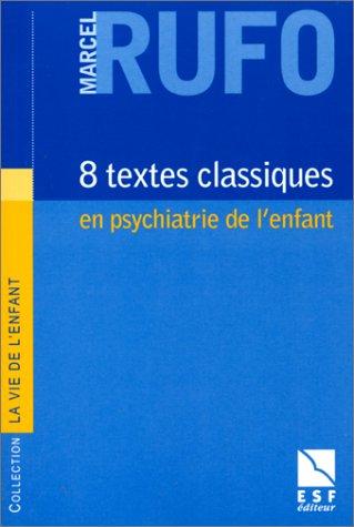 8 textes classiques en psychiatrie de l'enfant par M. Rufo