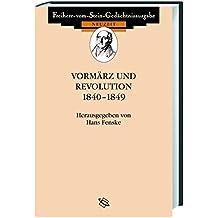 Vormärz und Revolution 1840-1849 (Freiherr vom Stein - Gedächtnisausgabe. Reihe C: Quellen zum politischen Denken der Deutschen im 19. und 20. Jahrhundert)
