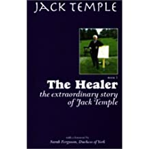 1: The Healer: The Extraordinary Story of Jack Temple