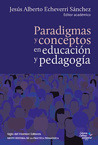 Paradigmas y conceptos en educación y pedagogía (Culturas Pedagógicas)