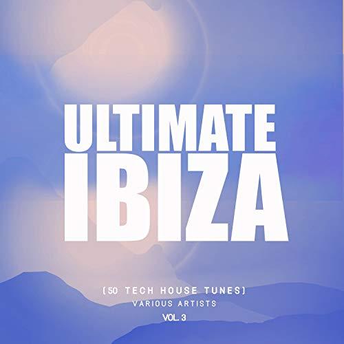Ultimate Ibiza, Vol. 3 (50 Tech House Tunes)
