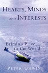 Hearts, Minds And Interests: Britain's Place in the World
