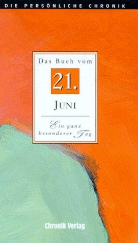 Die Persönliche Chronik, in 366 Bdn, 21. Juni