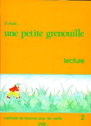 Il était... une petite grenouille 2 : Méthode de français pour les petits, Livret de lecture par Jacky Girardet