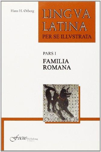 Lingua Latina per se Illustrata, Pars I: Familia Romana by Hans H. ??rberg (2011-03-01)
