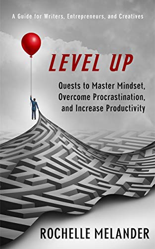 Level Up: Quests to Master Mindset, Overcome Procrastination and Increase Productivity (English Edition)