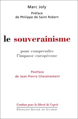 Le Souverainisme : Pour comprendre l'impasse européenne