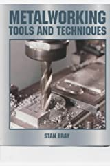 Metalworking: Tools and Techniques Hardcover