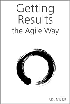 Getting Results the Agile Way: A Personal Results System for Work and Life (English Edition) von [Meier, J.D.]